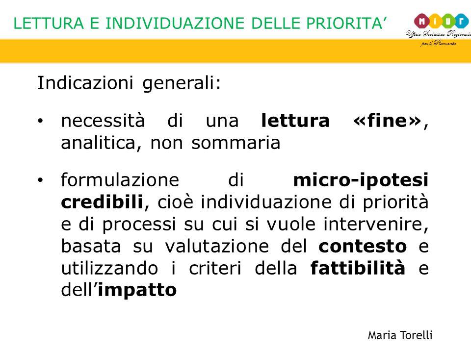 Ufficio Scolastico Regionale per il Piemonte LETTURA E INDIVIDUAZIONE DELLE PRIORITA' Maria Torelli Indicazioni generali: necessità di una lettura «fi