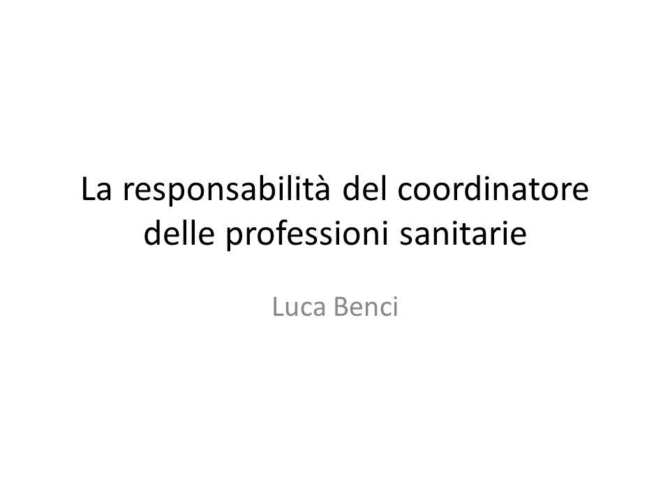 La responsabilità del coordinatore delle professioni sanitarie Luca Benci