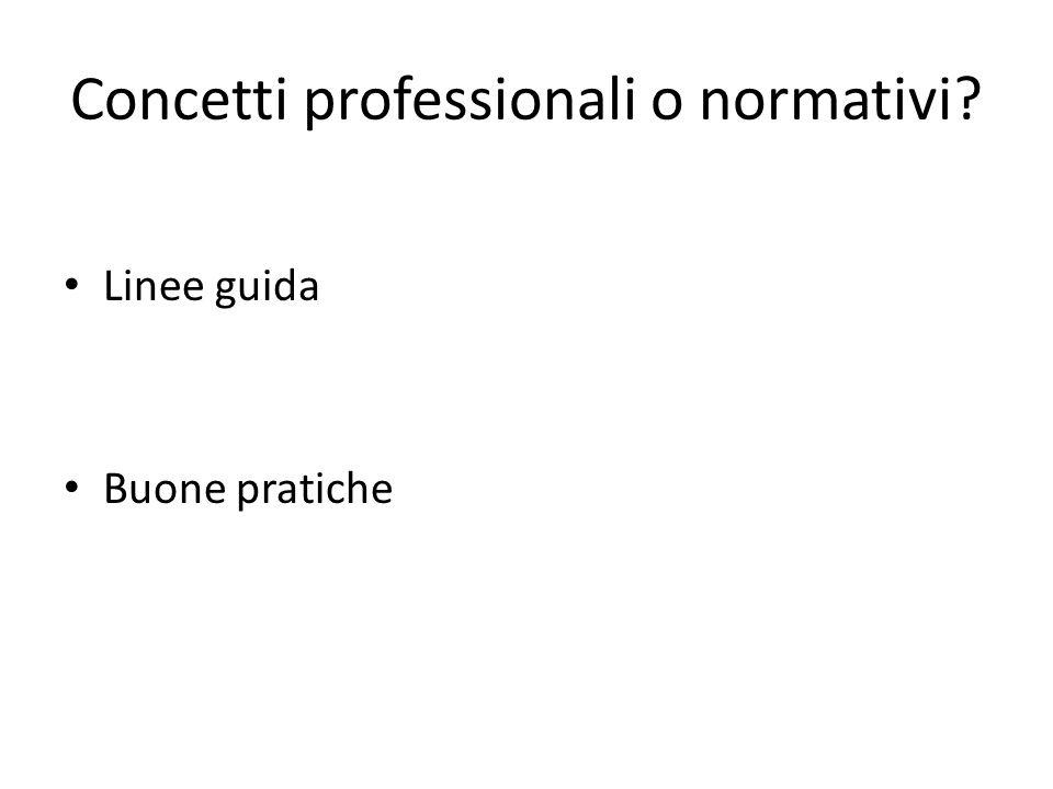 Concetti professionali o normativi? Linee guida Buone pratiche