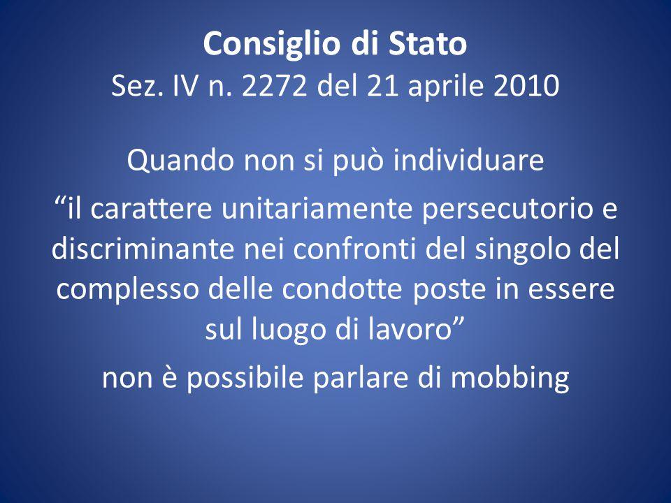 """Consiglio di Stato Sez. IV n. 2272 del 21 aprile 2010 Quando non si può individuare """"il carattere unitariamente persecutorio e discriminante nei confr"""