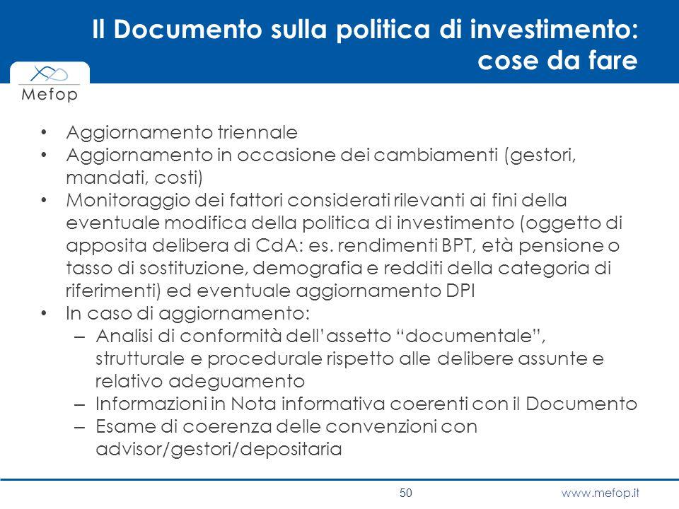 www.mefop.it Il Documento sulla politica di investimento: cose da fare Aggiornamento triennale Aggiornamento in occasione dei cambiamenti (gestori, ma