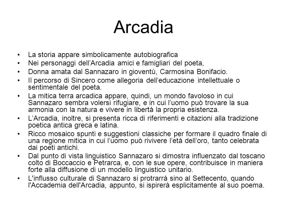 Arcadia La storia appare simbolicamente autobiografica Nei personaggi dell'Arcadia amici e famigliari del poeta, Donna amata dal Sannazaro in gioventù