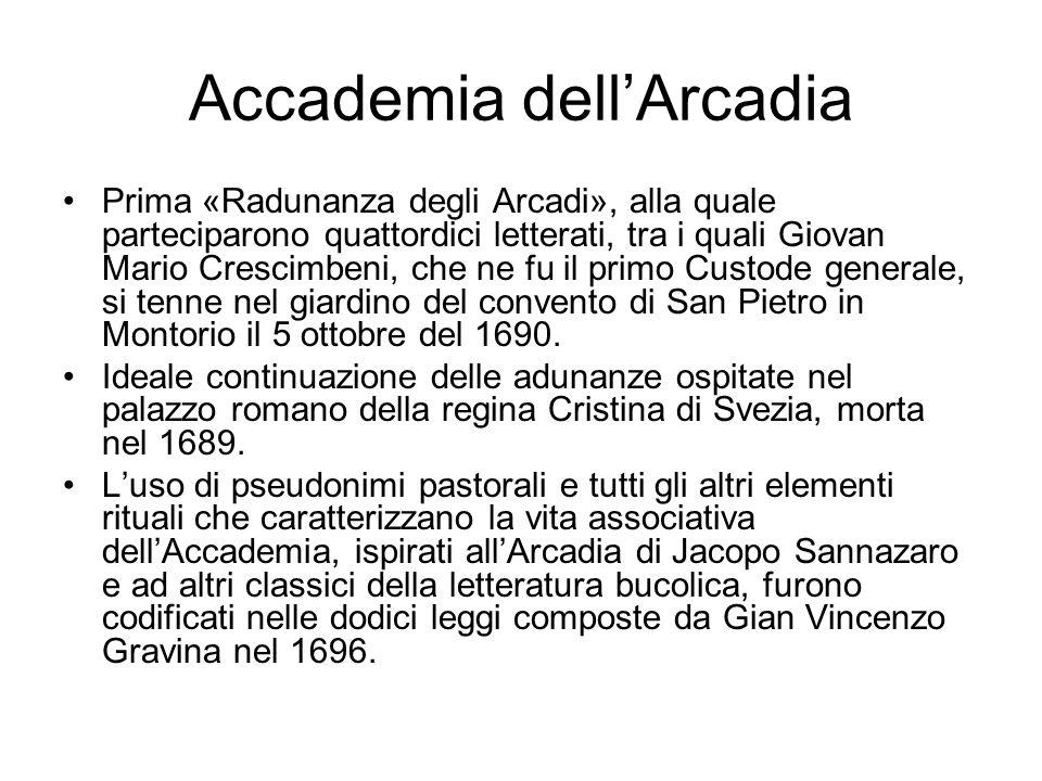 Accademia dell'Arcadia Prima «Radunanza degli Arcadi», alla quale parteciparono quattordici letterati, tra i quali Giovan Mario Crescimbeni, che ne fu