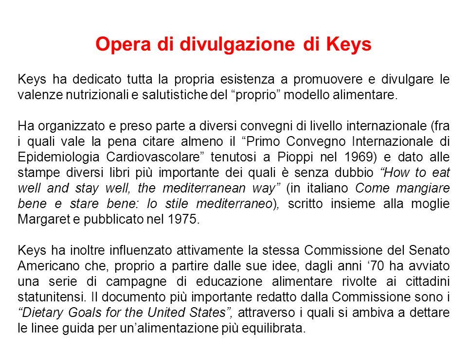 Opera di divulgazione di Keys Keys ha dedicato tutta la propria esistenza a promuovere e divulgare le valenze nutrizionali e salutistiche del proprio modello alimentare.