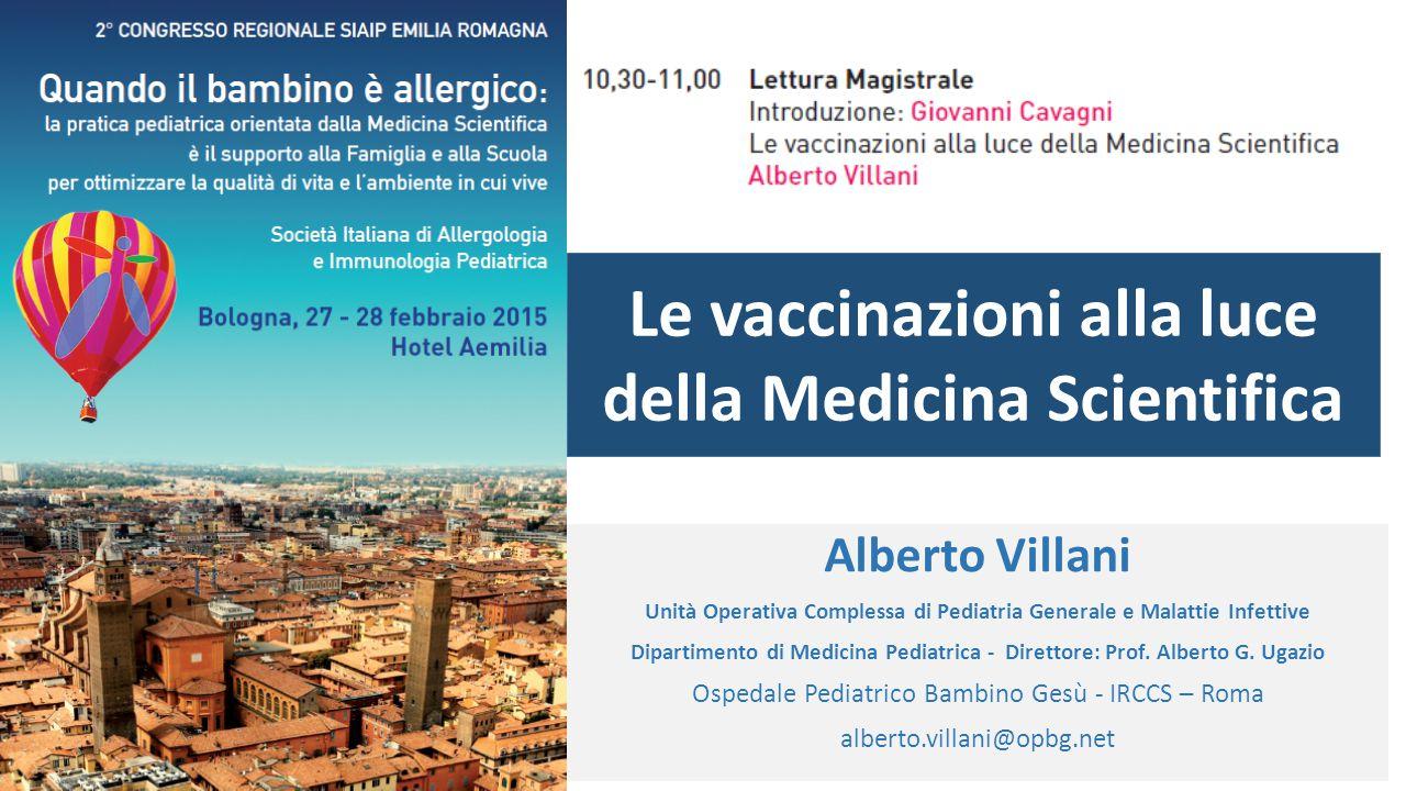 Alberto Villani Unità Operativa Complessa di Pediatria Generale e Malattie Infettive Dipartimento di Medicina Pediatrica - Direttore: Prof.