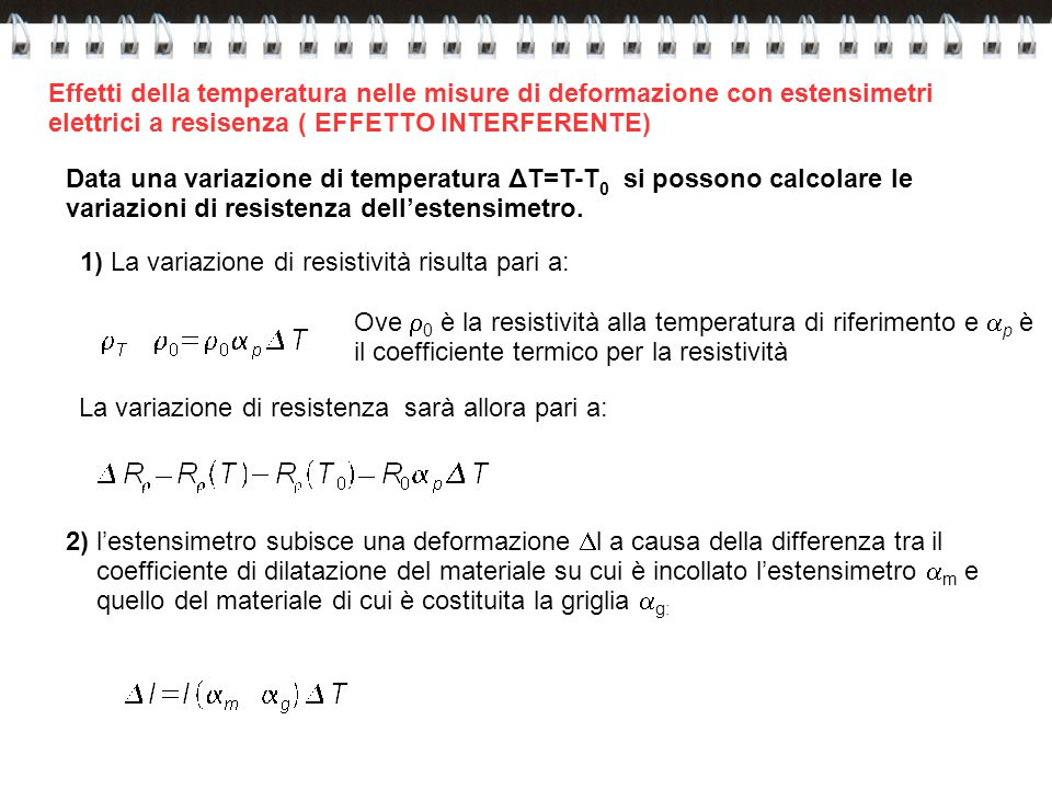 1) La variazione di resistività risulta pari a: Ove  0 è la resistività alla temperatura di riferimento e  p è il coefficiente termico per la resist