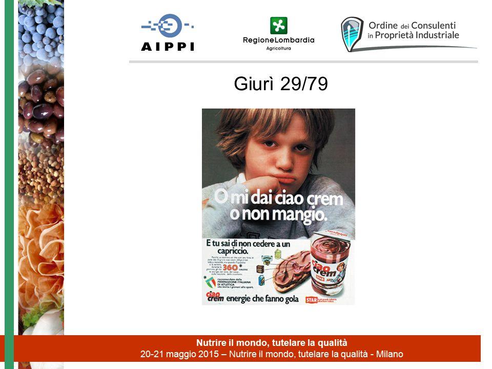 Giurì 29/79 Nutrire il mondo, tutelare la qualità 20-21 maggio 2015 – Nutrire il mondo, tutelare la qualità - Milano