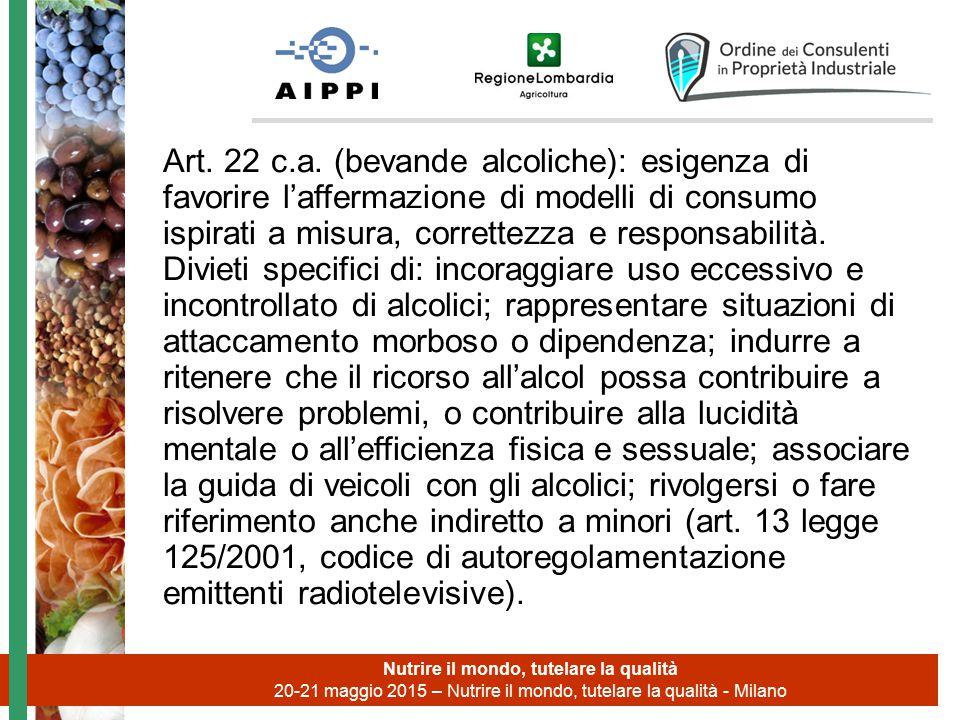 Art. 22 c.a. (bevande alcoliche): esigenza di favorire l'affermazione di modelli di consumo ispirati a misura, correttezza e responsabilità. Divieti s