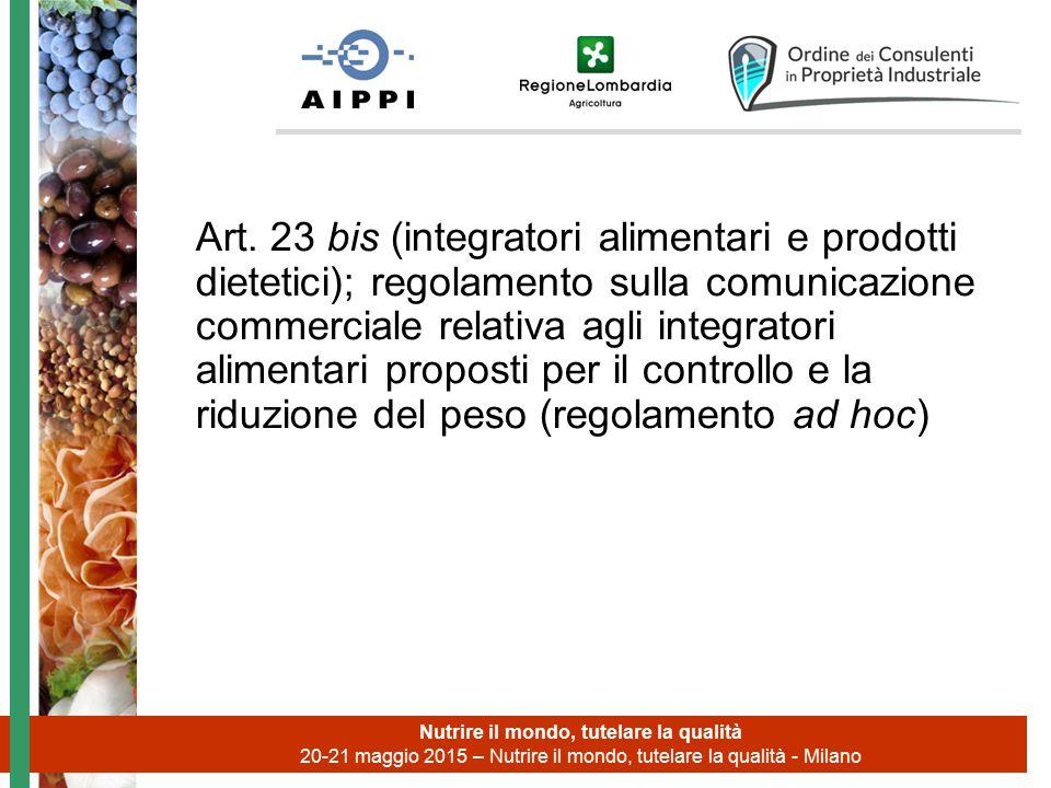 Art. 23 bis (integratori alimentari e prodotti dietetici); regolamento sulla comunicazione commerciale relativa agli integratori alimentari proposti p