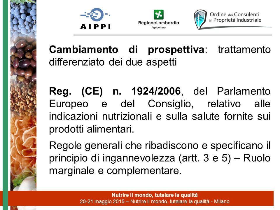 Cambiamento di prospettiva: trattamento differenziato dei due aspetti Reg. (CE) n. 1924/2006, del Parlamento Europeo e del Consiglio, relativo alle in