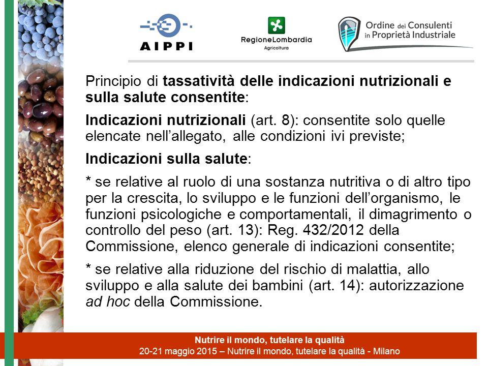 Principio di tassatività delle indicazioni nutrizionali e sulla salute consentite: Indicazioni nutrizionali (art. 8): consentite solo quelle elencate