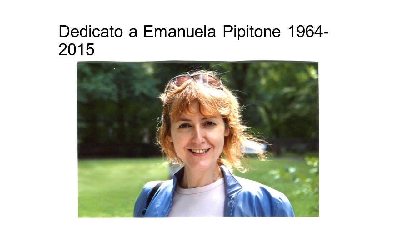 Dedicato a Emanuela Pipitone 1964- 2015