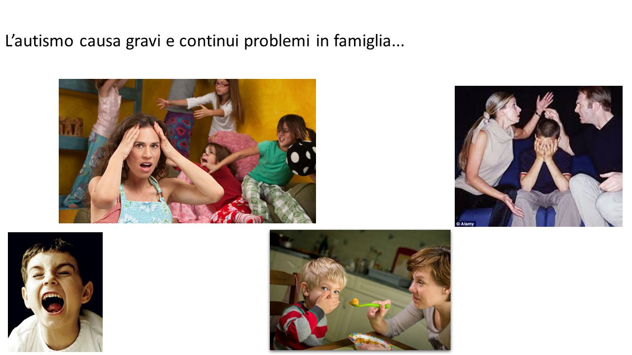 L'autismo causa gravi e continui problemi in famiglia...