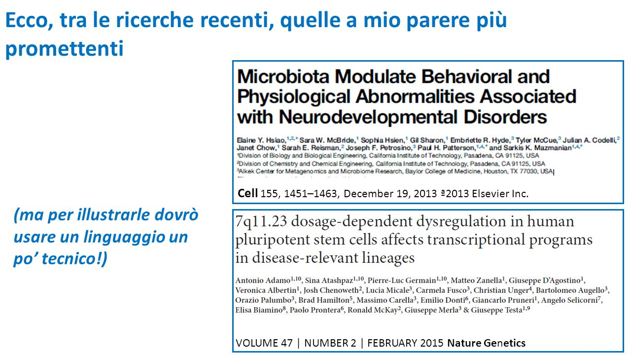 VOLUME 47 | NUMBER 2 | FEBRUARY 2015 Nature Genetics Cell 155, 1451–1463, December 19, 2013 ª2013 Elsevier Inc. (ma per illustrarle dovrò usare un lin