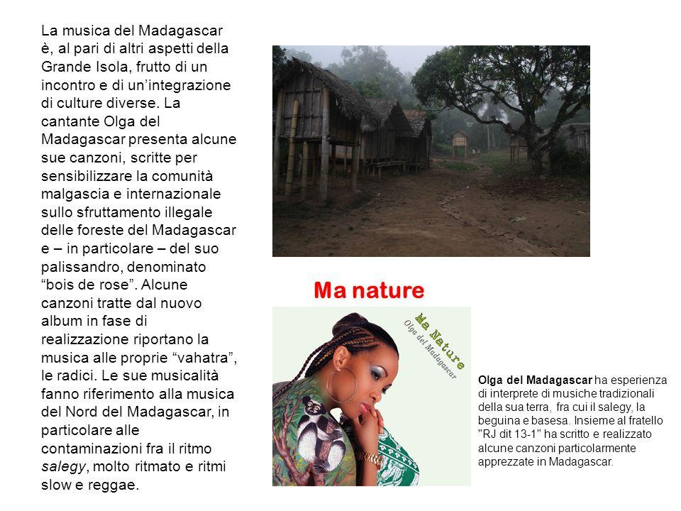La musica del Madagascar è, al pari di altri aspetti della Grande Isola, frutto di un incontro e di un'integrazione di culture diverse.