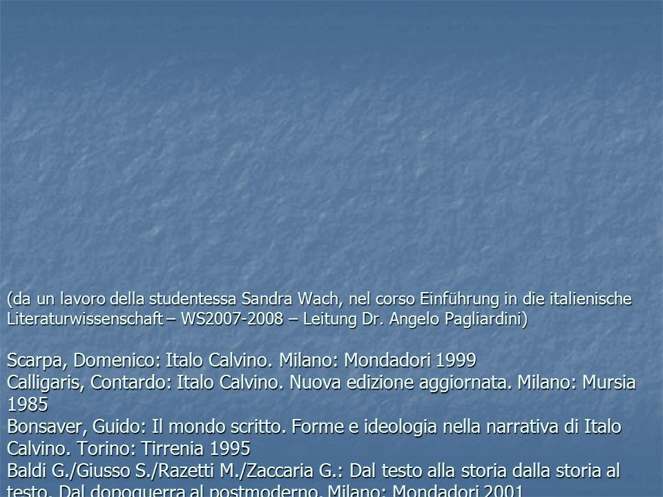 (da un lavoro della studentessa Sandra Wach, nel corso Einführung in die italienische Literaturwissenschaft – WS2007-2008 – Leitung Dr. Angelo Pagliar