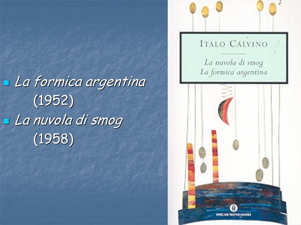 La formica argentina La formica argentina(1952) La nuvola di smog La nuvola di smog(1958)