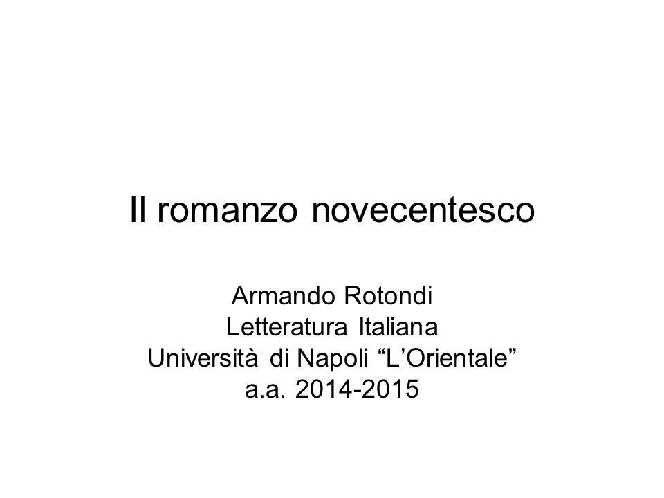 Il romanzo novecentesco Armando Rotondi Letteratura Italiana Università di Napoli L'Orientale a.a.