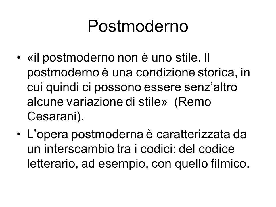 Postmoderno «il postmoderno non è uno stile.