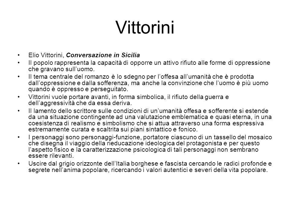 Vittorini Elio Vittorini, Conversazione in Sicilia Il popolo rappresenta la capacità di opporre un attivo rifiuto alle forme di oppressione che gravano sull'uomo.