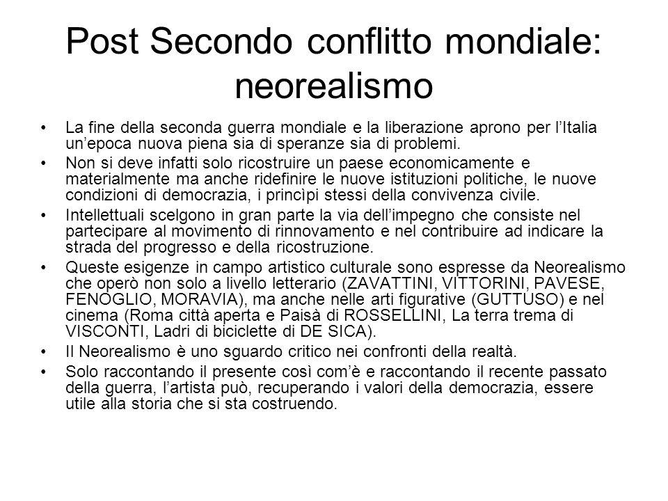 Post Secondo conflitto mondiale: neorealismo La fine della seconda guerra mondiale e la liberazione aprono per l'Italia un'epoca nuova piena sia di speranze sia di problemi.
