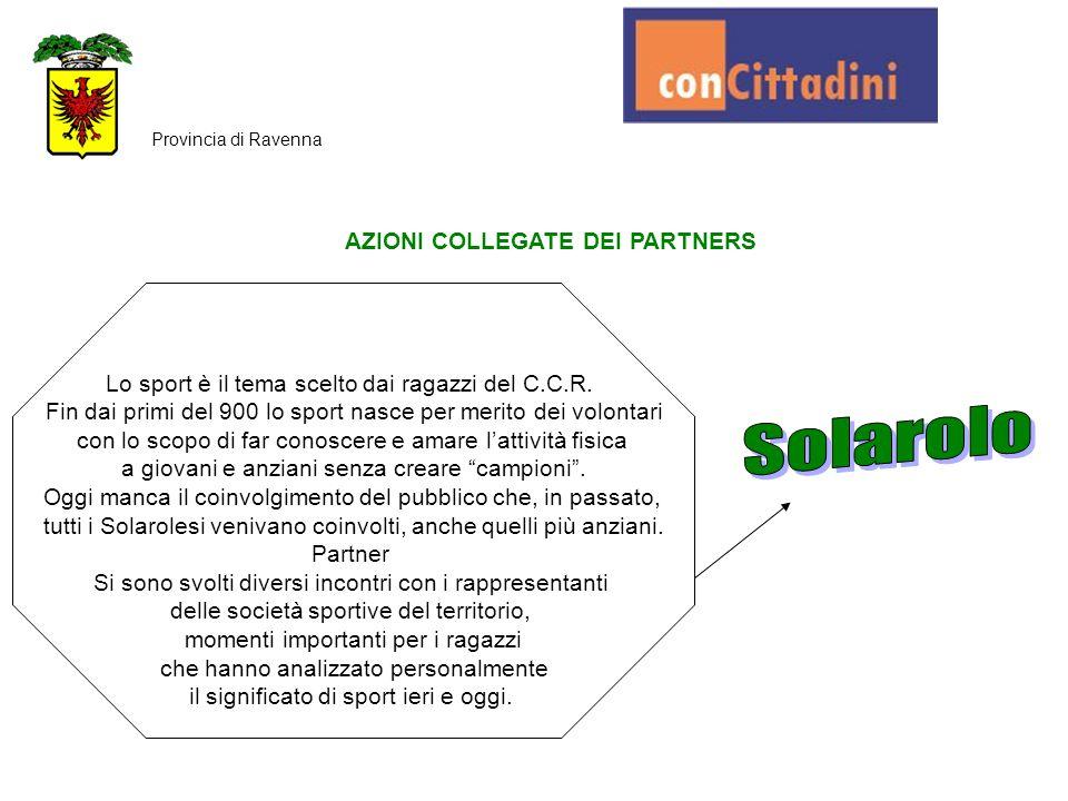 AZIONI COLLEGATE DEI PARTNERS Provincia di Ravenna Lo sport è il tema scelto dai ragazzi del C.C.R. Fin dai primi del 900 lo sport nasce per merito de