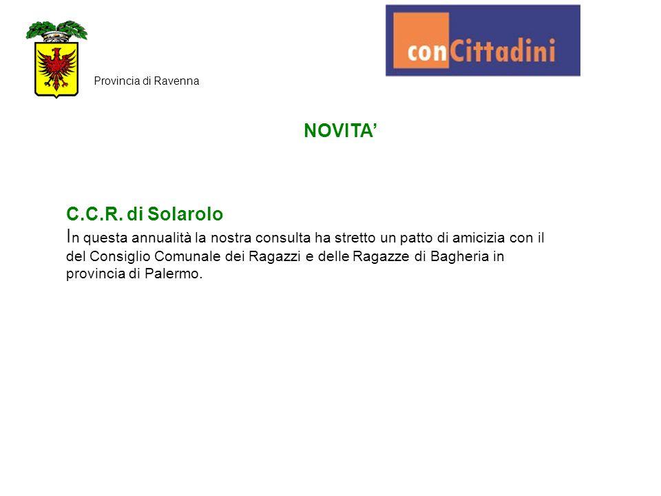 NOVITA' Provincia di Ravenna C.C.R. di Solarolo I n questa annualità la nostra consulta ha stretto un patto di amicizia con il del Consiglio Comunale