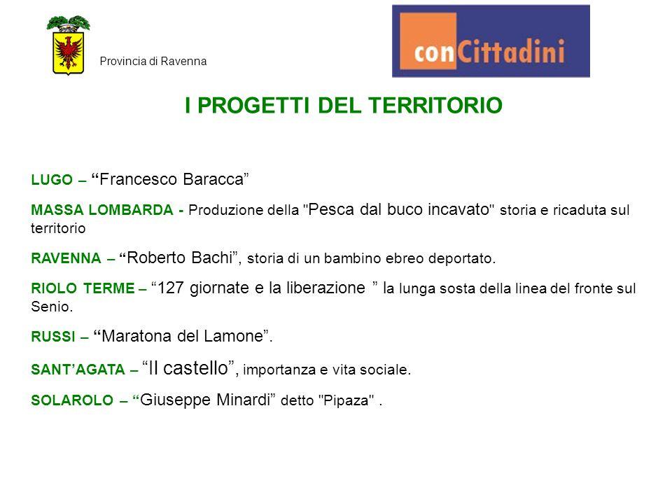 """Provincia di Ravenna I PROGETTI DEL TERRITORIO LUGO – """"Francesco Baracca"""" MASSA LOMBARDA - Produzione della"""