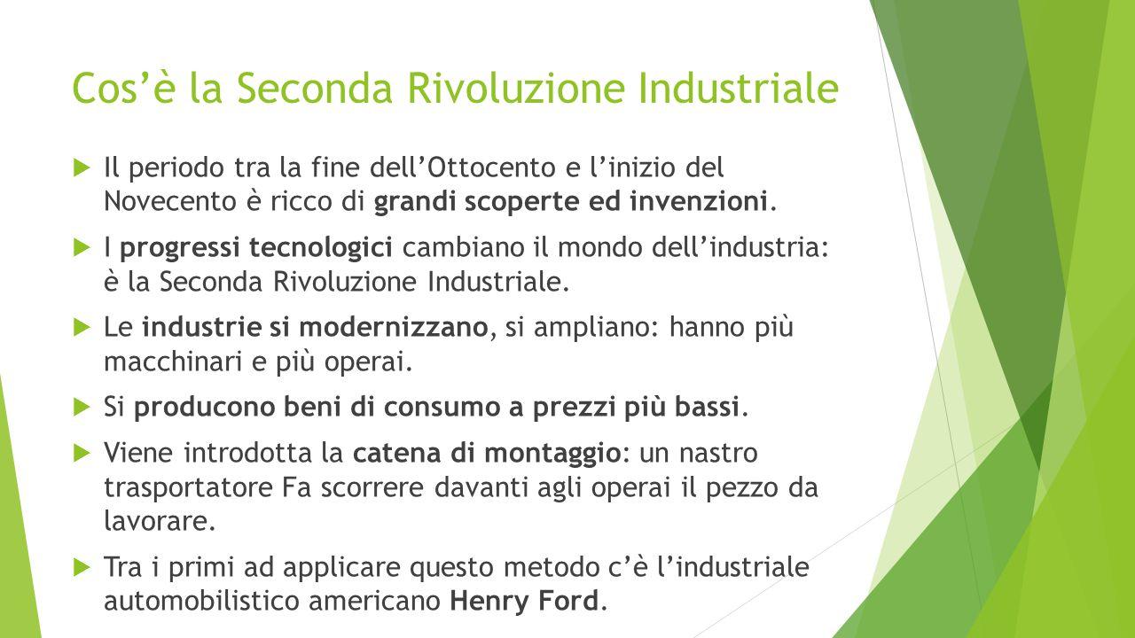 Cos'è la Seconda Rivoluzione Industriale  Il periodo tra la fine dell'Ottocento e l'inizio del Novecento è ricco di grandi scoperte ed invenzioni.