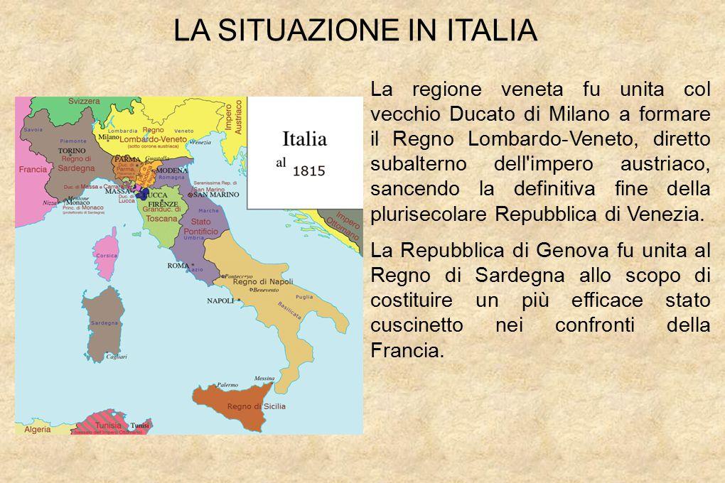 La regione veneta fu unita col vecchio Ducato di Milano a formare il Regno Lombardo-Veneto, diretto subalterno dell impero austriaco, sancendo la definitiva fine della plurisecolare Repubblica di Venezia.