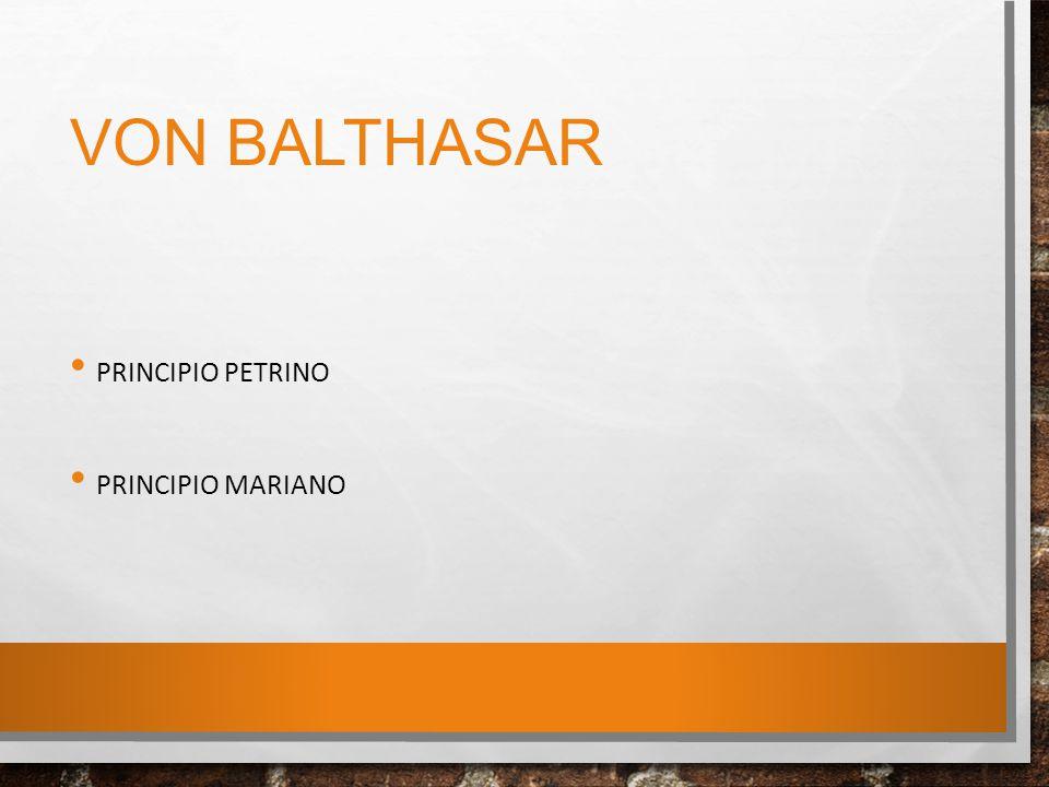 VON BALTHASAR PRINCIPIO PETRINO PRINCIPIO MARIANO
