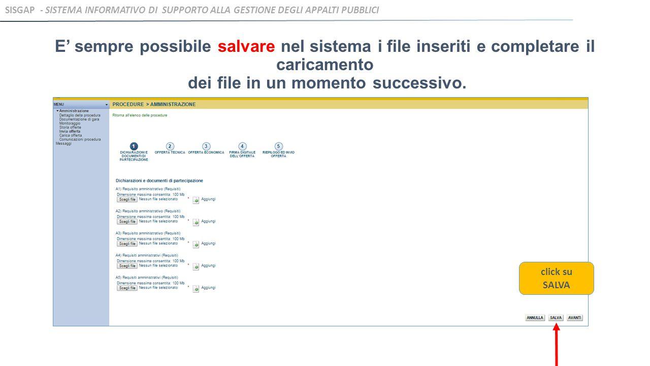 E' sempre possibile salvare nel sistema i file inseriti e completare il caricamento dei file in un momento successivo.