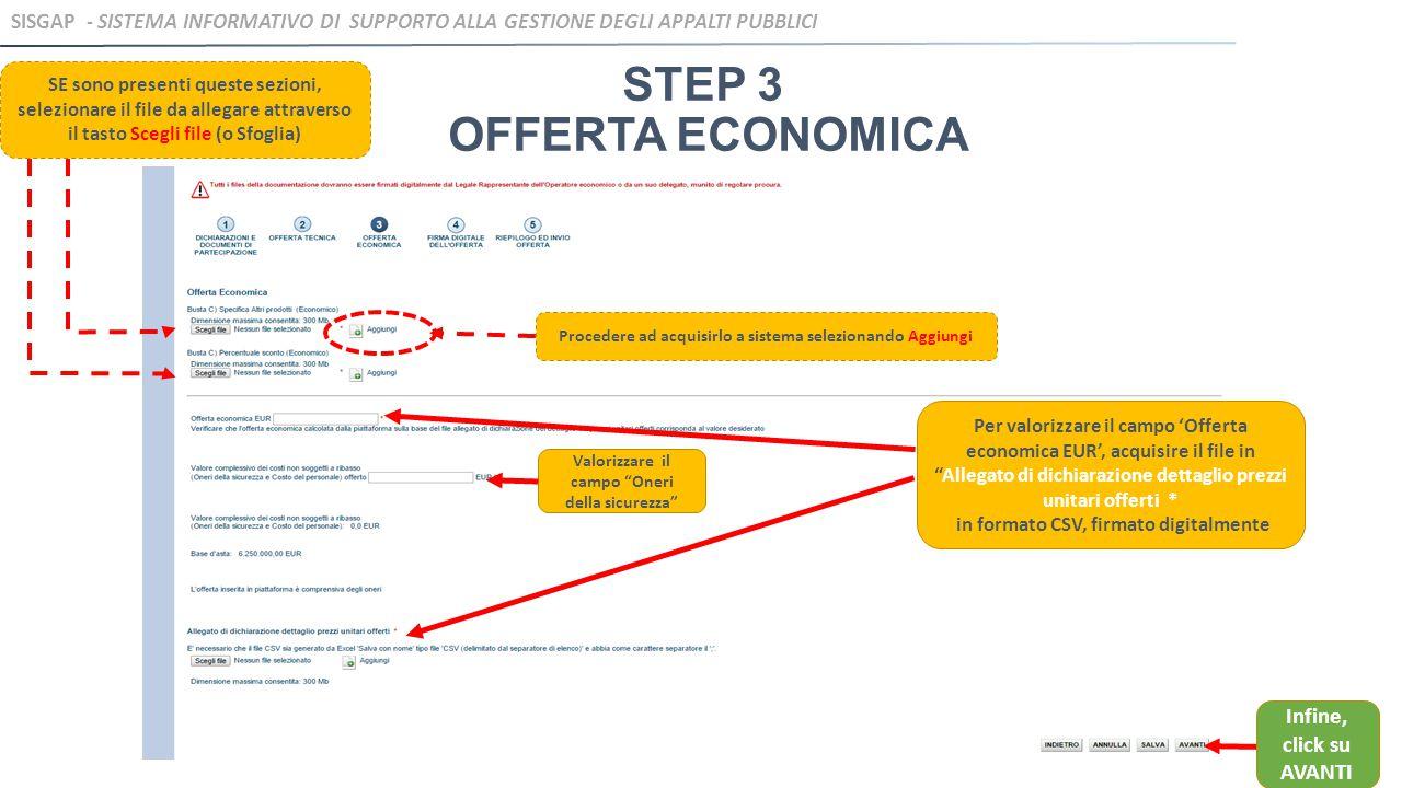 STEP 3 OFFERTA ECONOMICA SE sono presenti queste sezioni, selezionare il file da allegare attraverso il tasto Scegli file (o Sfoglia) Procedere ad acq