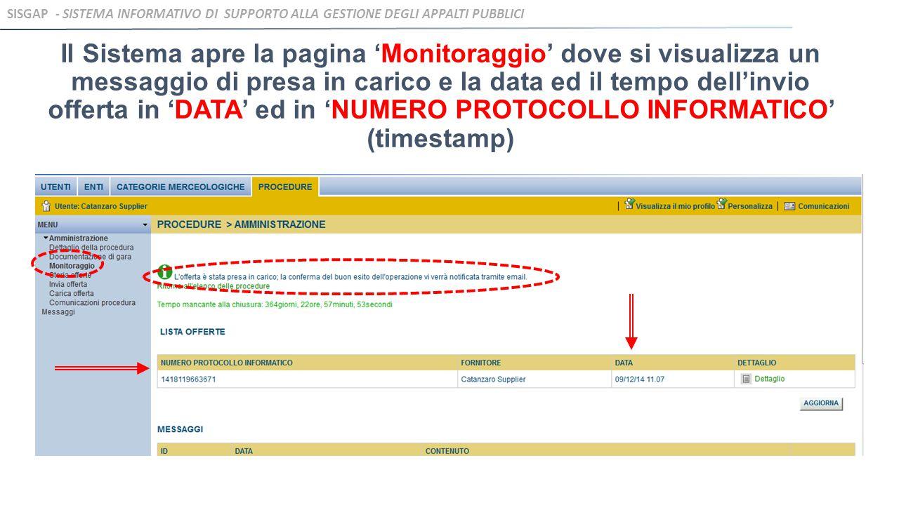 Il Sistema apre la pagina 'Monitoraggio' dove si visualizza un messaggio di presa in carico e la data ed il tempo dell'invio offerta in 'DATA' ed in 'NUMERO PROTOCOLLO INFORMATICO' (timestamp) SISGAP - SISTEMA INFORMATIVO DI SUPPORTO ALLA GESTIONE DEGLI APPALTI PUBBLICI