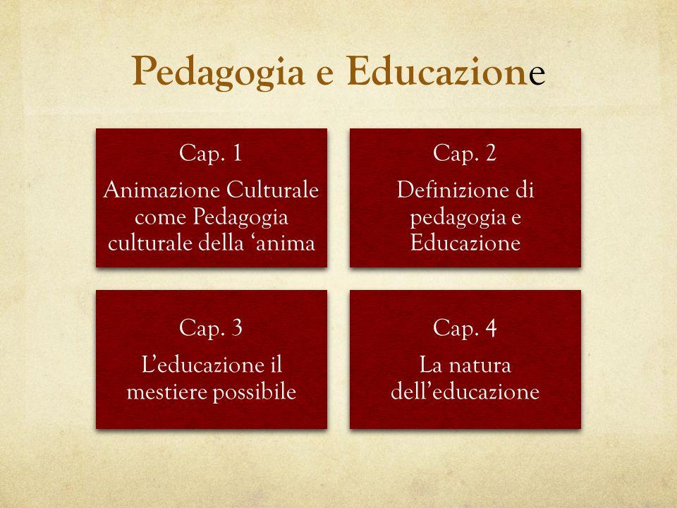 Pedagogia e Educazion e Cap.1 Animazione Culturale come Pedagogia culturale della 'anima Cap.