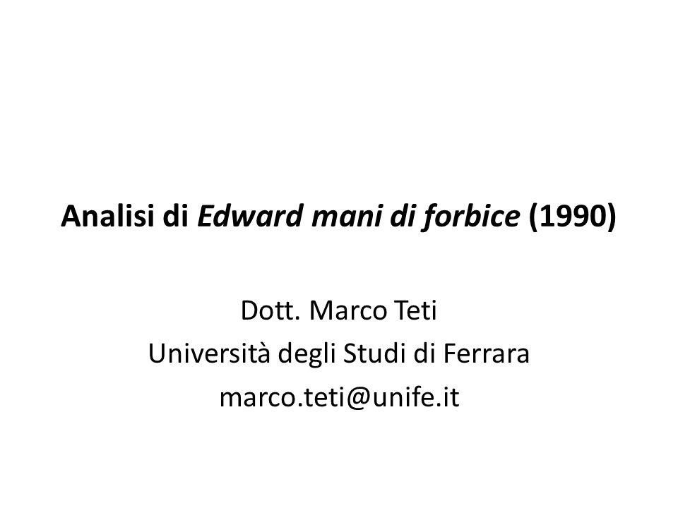 Analisi di Edward mani di forbice (1990) Dott. Marco Teti Università degli Studi di Ferrara marco.teti@unife.it