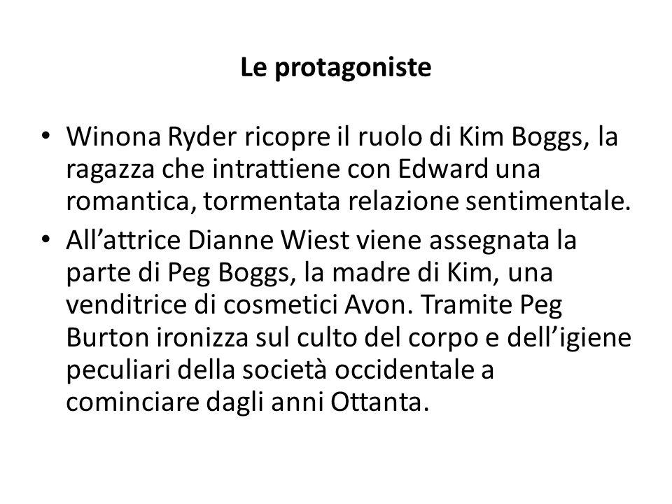 Le protagoniste Winona Ryder ricopre il ruolo di Kim Boggs, la ragazza che intrattiene con Edward una romantica, tormentata relazione sentimentale. Al