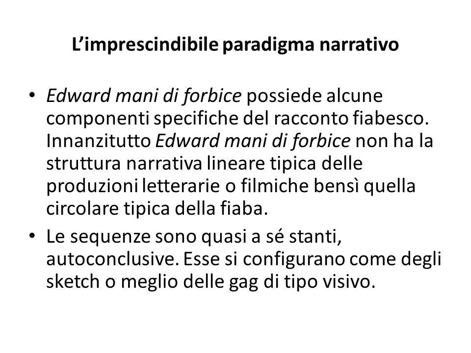 L'imprescindibile paradigma narrativo Edward mani di forbice possiede alcune componenti specifiche del racconto fiabesco. Innanzitutto Edward mani di