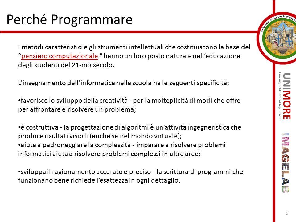 UNIMORE University of Modena and Reggio Emilia Perché Programmare 5 I metodi caratteristici e gli strumenti intellettuali che costituiscono la base de