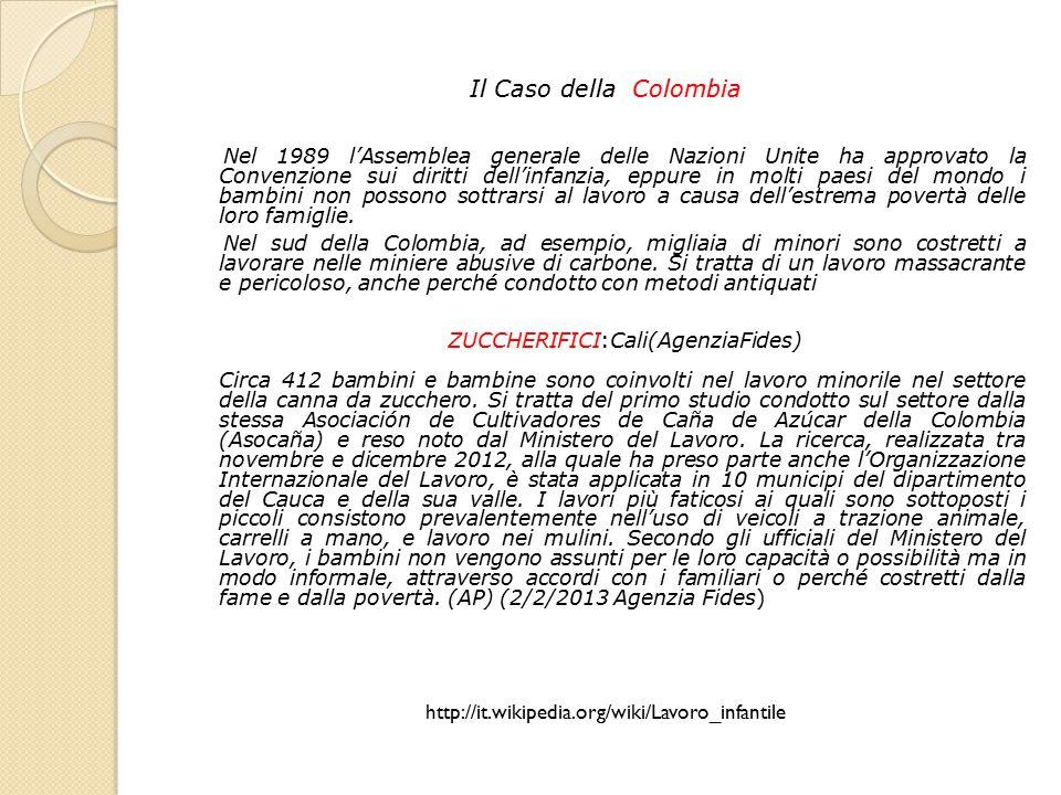 Il Caso della Colombia Nel 1989 l'Assemblea generale delle Nazioni Unite ha approvato la Convenzione sui diritti dell'infanzia, eppure in molti paesi