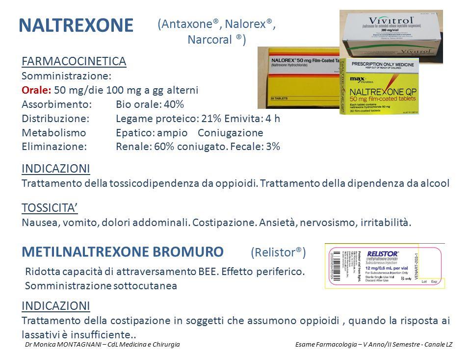 (Antaxone®, Nalorex®, Narcoral ®) INDICAZIONI Trattamento della tossicodipendenza da oppioidi. Trattamento della dipendenza da alcool TOSSICITA' Nause