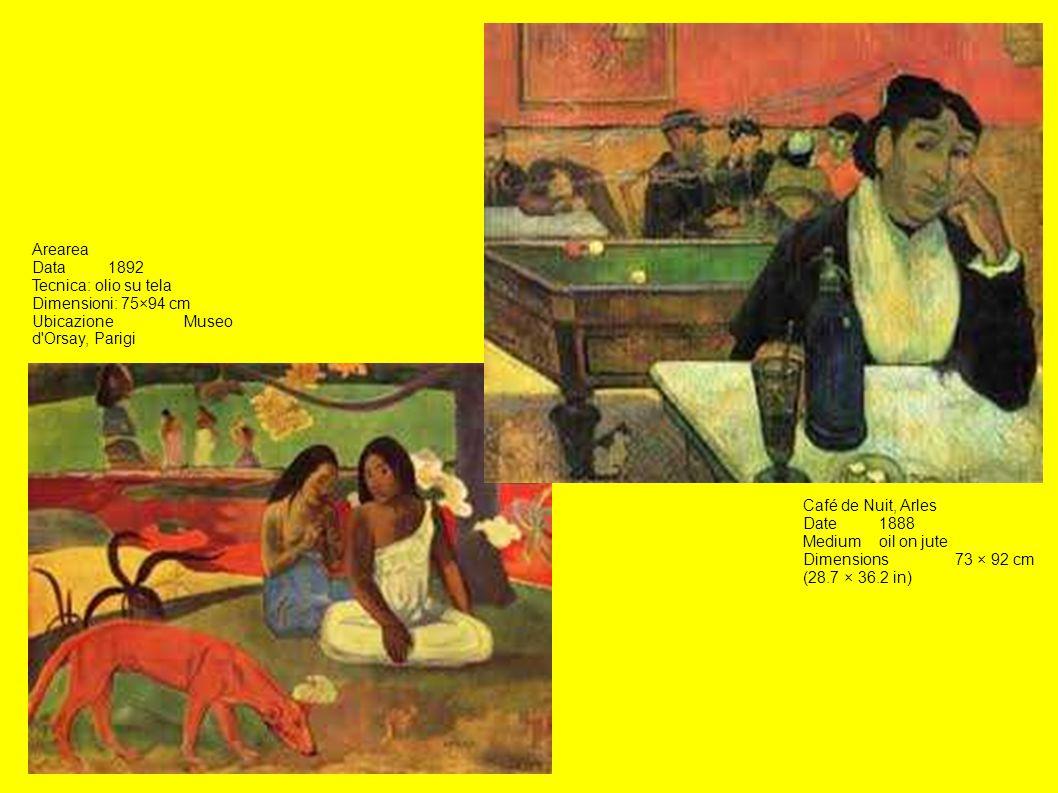 Arearea Data1892 Tecnica: olio su tela Dimensioni: 75×94 cm UbicazioneMuseo d'Orsay, Parigi Café de Nuit, Arles Date1888 Mediumoil on jute Dimensions7