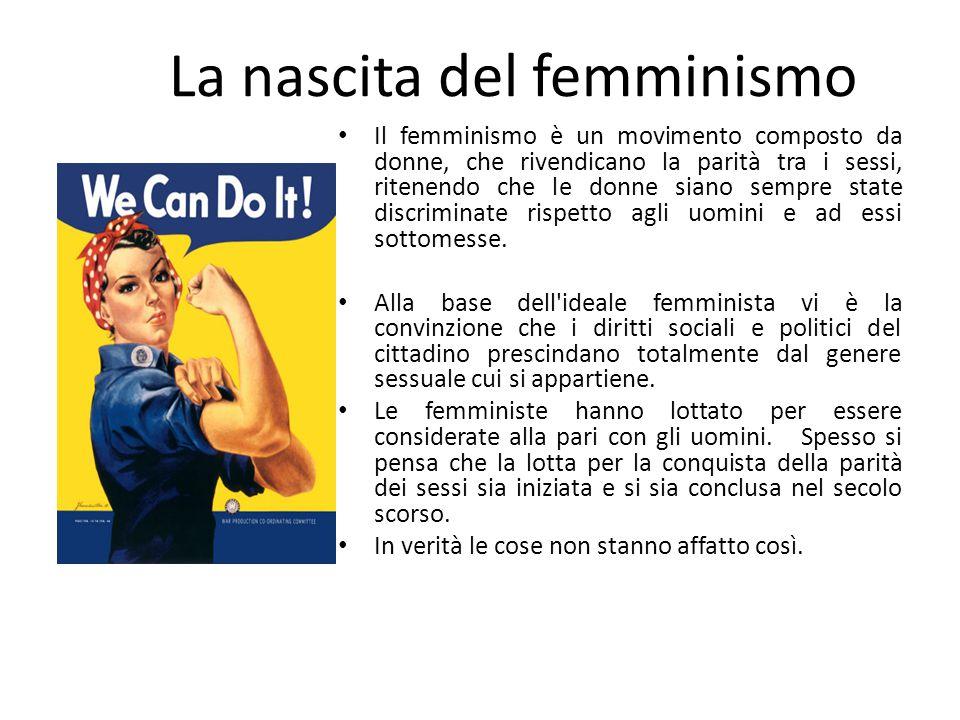 Il femminismo è un movimento composto da donne, che rivendicano la parità tra i sessi, ritenendo che le donne siano sempre state discriminate rispetto