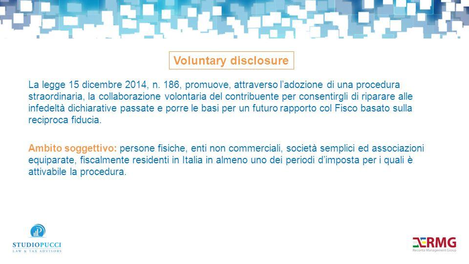 La legge 15 dicembre 2014, n. 186, promuove, attraverso l'adozione di una procedura straordinaria, la collaborazione volontaria del contribuente per c