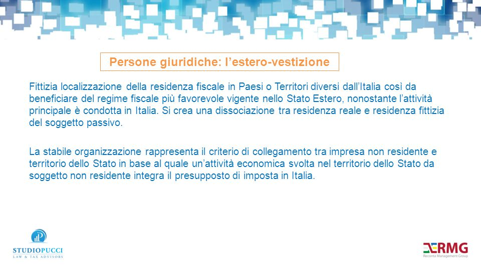 Fittizia localizzazione della residenza fiscale in Paesi o Territori diversi dall'Italia così da beneficiare del regime fiscale più favorevole vigente