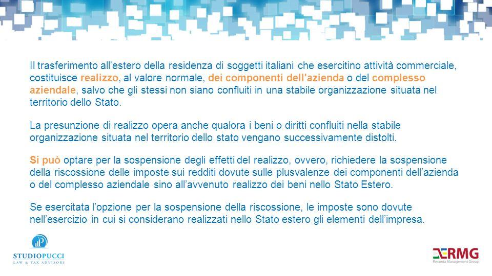 Il trasferimento all'estero della residenza di soggetti italiani che esercitino attività commerciale, costituisce realizzo, al valore normale, dei com