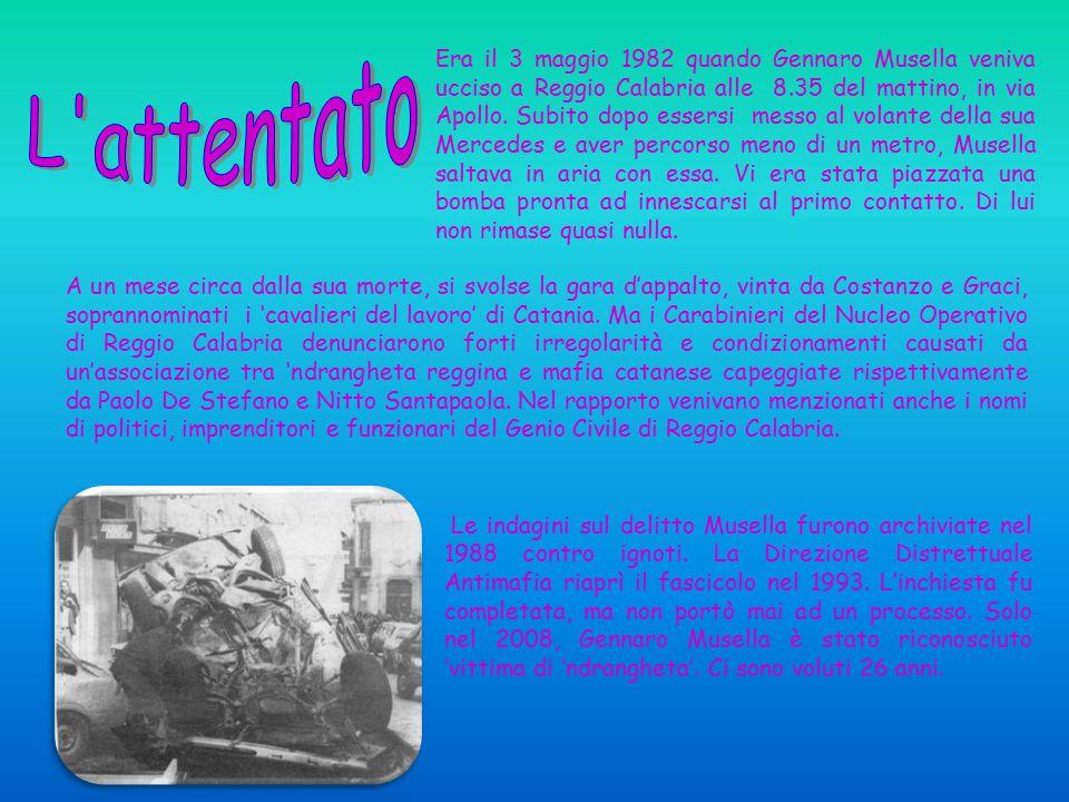 A un mese circa dalla sua morte, si svolse la gara d'appalto, vinta da Costanzo e Graci, soprannominati i 'cavalieri del lavoro' di Catania. Ma i Cara