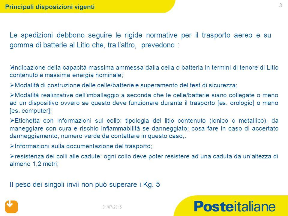 01/07/2015 Principali disposizioni vigenti 01/07/2015 3 Le spedizioni debbono seguire le rigide normative per il trasporto aereo e su gomma di batteri