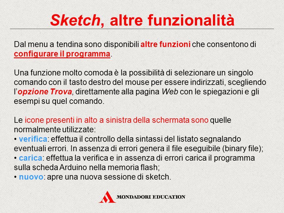 Sketch, altre funzionalità Dal menu a tendina sono disponibili altre funzioni che consentono di configurare il programma. Una funzione molto comoda è