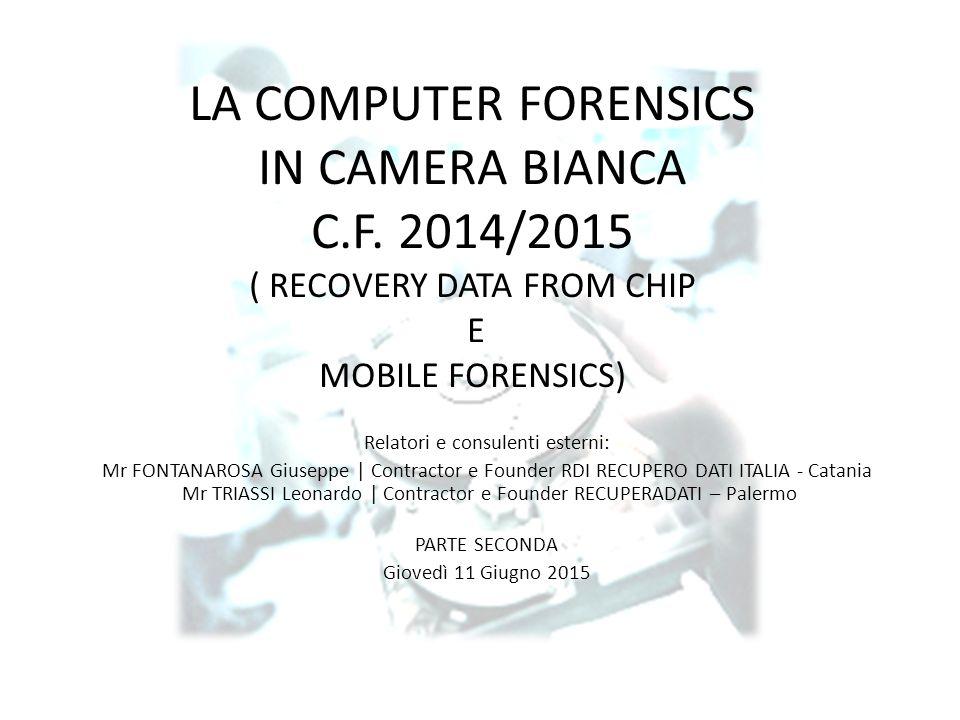 LA COMPUTER FORENSICS IN CAMERA BIANCA C.F.